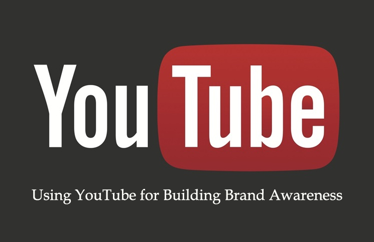 Using YouTube for Building Brand Awareness