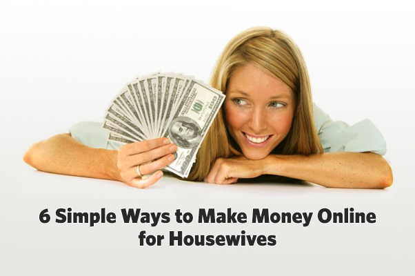 Ways to Make Money Online for Housewives