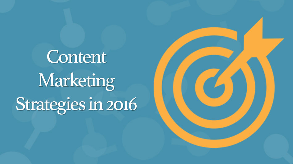 Fresh Content Marketing Strategies in 2016