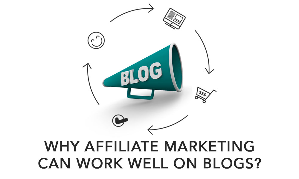Why Affiliate Marketing Can Work Well on Blogs