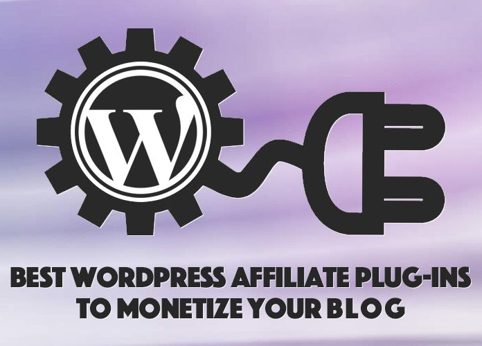 Best WordPress Affiliate Plug-ins to Monetize Your Blog