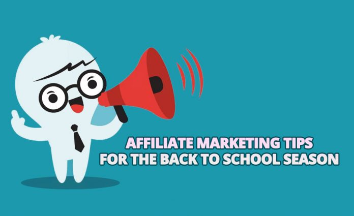 Affiliate Marketing Tips for the Back to School Season