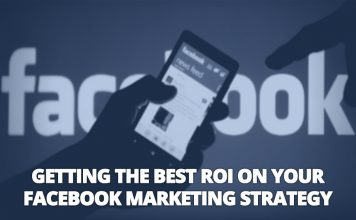 Getting the Best ROI on Your Facebook Marketing Strategy
