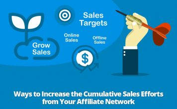 Ways to Increase the Cumulative Sales Efforts from Your Affiliate Network